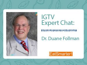 IGTV Expert Chat: Maintaining a Healthy Heart with Dr. Duane Follman