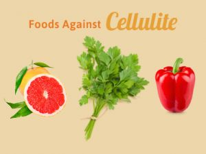 Top 10 Foods Against Cellulite